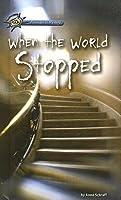 When the World Stopped Anne Schraff