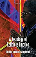 A Sociology of Religious Emotion Ole Riis