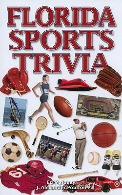 Florida Sports Trivia  by  Ed Maloney