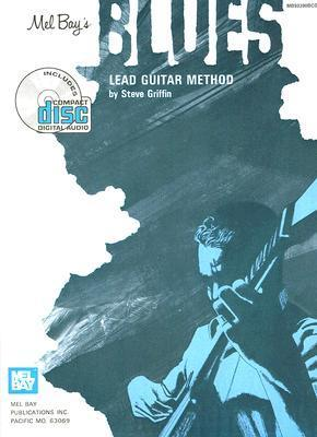 Blues Lead Guitar Method [With CD] Steve Griffin