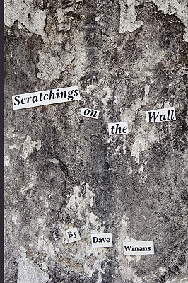 Scratchings on the Wall Dave Winans