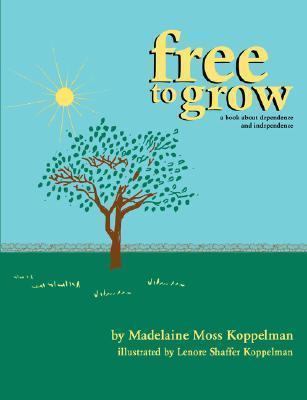 Free to Grow Madelaine Koppelman