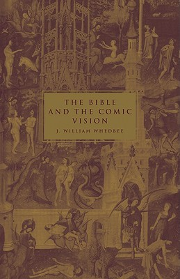 The Bible and the Comic Vision J. William Whedbee