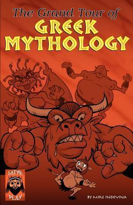 The Grand Tour of Greek Mythology  by  Mike Indovina