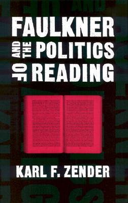 Faulkner and the Politics of Reading Karl F. Zender
