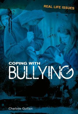 Coping with Bullying Charlotte Guillain