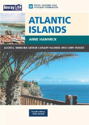 Atlantic Islands: Azores, Madeira Group, Canary Islands and Cape Verdes Anne Hammick