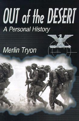 Out of the Desert: A Personal History  by  Merlin Tryon