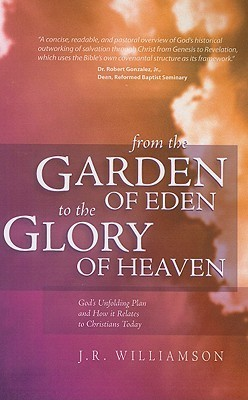 From The Garden Of Eden To The Glory Of Heaven (2nd Ed) James C. Williamson