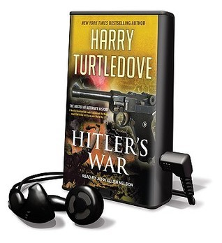 Hitlers War [With Headphones] (The War That Came Early, #1)  by  Harry Turtledove