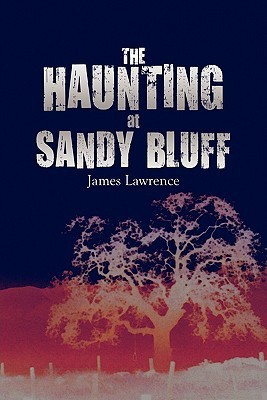 The Haunting at Sandy Bluff James Lawrence