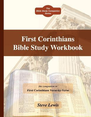 First Corinthians Bible Study Workbook  by  Steve Lewis
