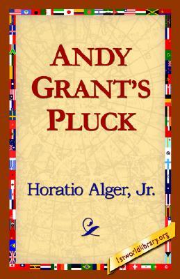 Andy Grants Pluck Horatio Alger Jr.