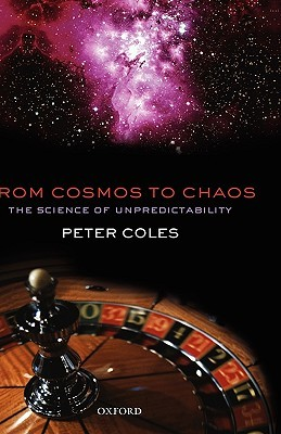 From Cosmos To Chaos: The Science Of Unpredictability Peter Coles