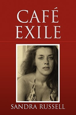 Cafe Exile  by  Sandra Russell