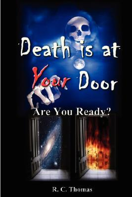 Death Is at Your Door Are You Ready? Randy Thomas