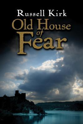 Old House of Fear  by  Russell Kirk