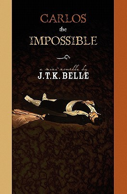 Carlos the Impossible  by  J.T.K. Belle