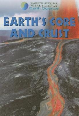 Earths Core and Crust  by  Barbara J. Davis
