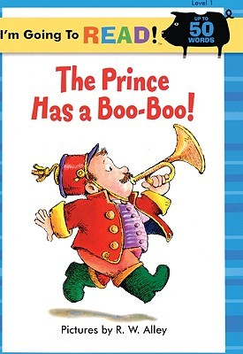 The Prince Has a Boo-Boo!  by  R.W. Alley