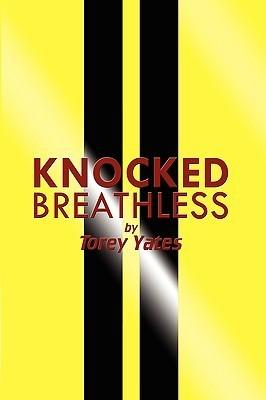 Knocked Breathless Torey Yates