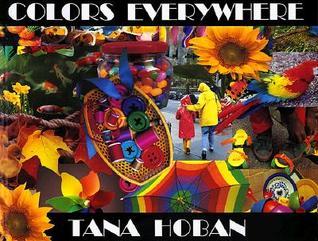 Colors Everywhere  by  Tana Hoban