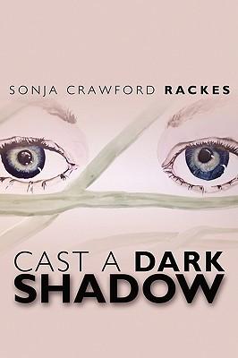 Cast A Dark Shadow Sonja Crawford Rackes
