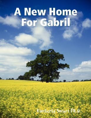 A New Home for Gabril  by  Kimberly Smart