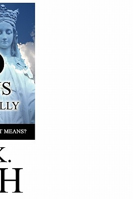 God Loves Us Unconditionally: Do We Really Know What That Means?  by  Jerry K. Smith