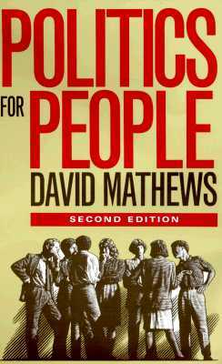 Politics for People: FINDING A RESPONSIBLE PUBLIC VOICE  by  David Mathews