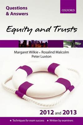 Equity and Trusts 2012 and 2013: Questions & Answers  by  Margaret Wilkie