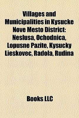 Villages And Municipalities In Kysuck Nov Mesto District  by  Books LLC