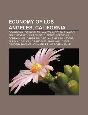 Economy of Los Angeles, California: Downtown Los Angeles, La Auto Show, Salt Lake Oil Field, Beverly Hills Oil Field, Sears  by  Source Wikipedia