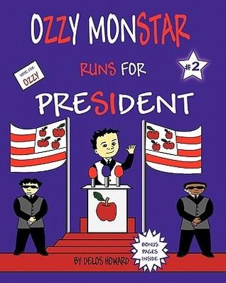 Ozzy Monstar Runs for President Delos Howard