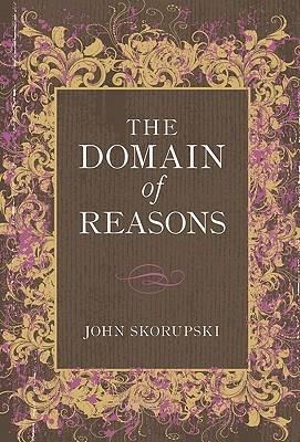 The Domain of Reasons John Skorupski