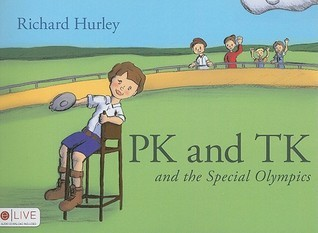 PK and TK and the Special Olympics  by  Richard Hurley