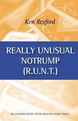 Really Unusual Notrump Ken Rexford
