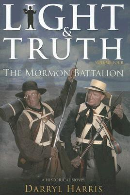 Mormon Battalion (Light & Truth, #4) Darryl Harris
