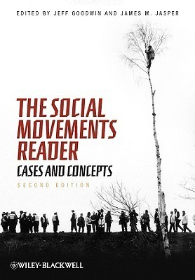 The Social Movements Reader: Cases and Concepts  by  Jeff Goodwin