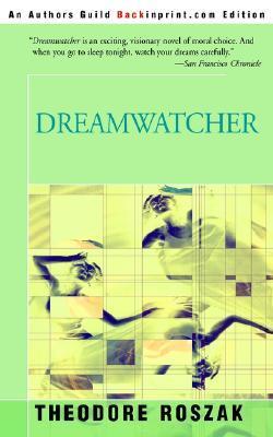 Dreamwatcher  by  Theodore Roszak