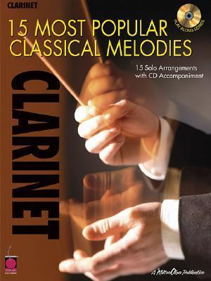 Clarinet: 15 Most Popular Classical Melodies [With CD]  by  Hal Leonard Publishing Company