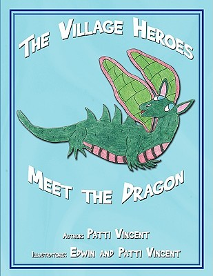 The Village Heroes Meet the Dragon Pat Vincent