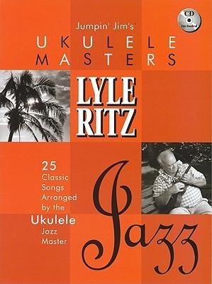 Jumpin Jims Ukulele Masters : Lyle Ritz Jazz Lyle Ritz