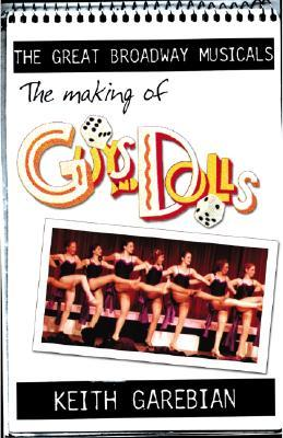 The Making of Guys and Dolls  by  Keith Garebian