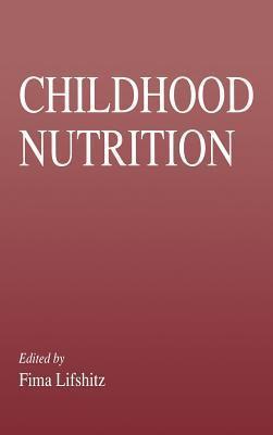Childhood Nutrition  by  Fima Lifshitz