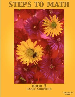 Steps to Math Book 3: Basic Addition  by  Irma Martinez