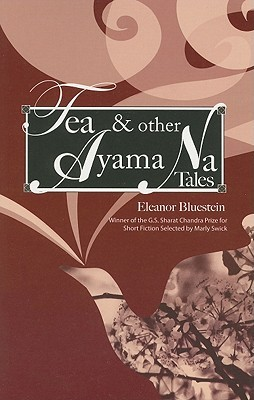 Tea & Other Ayama Na Tales  by  Eleanor Bluestein