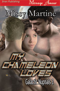 My Chameleon Loves (Galactic Nuptials #2)  by  Missy Martine