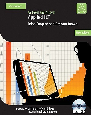 Applied AS/A Level ICT with CD-ROM Brian Thomas Sargent