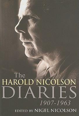 Harold Nicolson Diaries and Letters: 1907-1963  by  Harold Nicolson